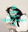KEEP CALM AND HAPPY B-DAY LIZ - Personalised Poster A4 size