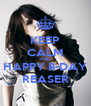 KEEP CALM AND HAPPY B-DAY REASER - Personalised Poster A4 size