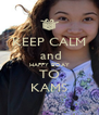 KEEP CALM  and HAPPY B'DAY TO KAMS - Personalised Poster A4 size