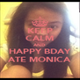 KEEP CALM AND HAPPY BDAY ATE MONICA - Personalised Poster A4 size