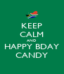 KEEP CALM AND HAPPY BDAY CANDY - Personalised Poster A4 size