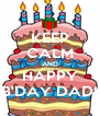 KEEP CALM AND HAPPY B'DAY DAD! - Personalised Poster A4 size