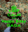 KEEP CALM AND Happy Bday GAGA - Personalised Poster A4 size