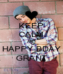 KEEP CALM AND HAPPY BDAY GRANT - Personalised Poster A4 size