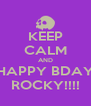 KEEP CALM AND HAPPY BDAY ROCKY!!!! - Personalised Poster A4 size