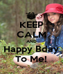 KEEP CALM AND Happy Bday To Me! - Personalised Poster A4 size