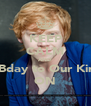 KEEP CALM AND Happy Bday to Our King Grint ON - Personalised Poster A4 size