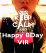 KEEP CALM AND Happy BDay VIR - Personalised Poster A4 size