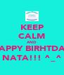 KEEP CALM AND HAPPY BIRHTDAY NATA!!! ^_^ - Personalised Poster A4 size