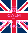 KEEP CALM AND HAPPY BIRTH- DAY MOLLY!!! - Personalised Poster A4 size