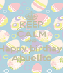 KEEP CALM AND Happy birthay  Abuelito - Personalised Poster A4 size