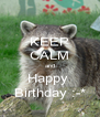 KEEP CALM and Happy  Birthday :-* - Personalised Poster A4 size