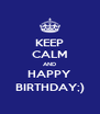 KEEP CALM AND HAPPY BIRTHDAY;) - Personalised Poster A4 size