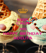 KEEP CALM AND HAPPY BIRTHDAY ADELITA - Personalised Poster A4 size