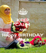 KEEP CALM AND Happy BIRTHDAY Ala'a - Personalised Poster A4 size