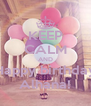 KEEP CALM AND Happy birthday Alhana! - Personalised Poster A4 size