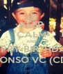 KEEP CALM AND HAPPY BIRTHDAY  ALONSO VC (CD9) - Personalised Poster A4 size