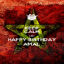KEEP CALM AND HAPPY BIRTHDAY AMAL - Personalised Poster A4 size