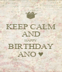 KEEP CALM AND HAPPY BIRTHDAY ANO ♥ - Personalised Poster A4 size
