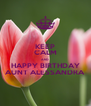 KEEP CALM AND HAPPY BIRTHDAY AUNT ALESSANDRA - Personalised Poster A4 size