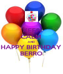 KEEP CALM AND HAPPY BIRTHDAY BERRO - Personalised Poster A4 size
