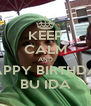 KEEP CALM AND HAPPY BIRTHDAY BU IDA - Personalised Poster A4 size