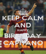 KEEP CALM AND HAPPY BIRTHDAY CAPITANO - Personalised Poster A4 size