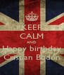 KEEP CALM AND Happy birthday Cristian Bodón - Personalised Poster A4 size