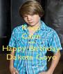 Keep Calm and Happy Birthday Dakota Goyo - Personalised Poster A4 size