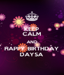 KEEP CALM AND HAPPY BIRTHDAY DAYSA - Personalised Poster A4 size