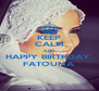 KEEP CALM AND HAPPY BIRTHDAY  FATOUMA - Personalised Poster A4 size