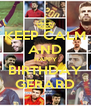 KEEP CALM AND HAPPY BIRTHDAY GERARD - Personalised Poster A4 size