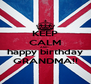 KEEP CALM AND- happy birthday GRANDMA!! - Personalised Poster A4 size