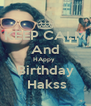 KEEP CALM And HAppy  Birthday  Hakss - Personalised Poster A4 size