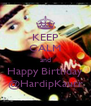 KEEP CALM and Happy Birthday @HardipKaurr - Personalised Poster A4 size