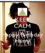 KEEP CALM AND Happy Birthday Harry - Personalised Poster A4 size