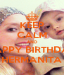 KEEP CALM AND HAPPY BIRTHDAY HERMANITA - Personalised Poster A4 size