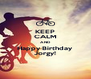 KEEP CALM AND Happy Birthday Jorgy! - Personalised Poster A4 size