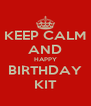 KEEP CALM AND HAPPY BIRTHDAY KIT - Personalised Poster A4 size