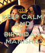 KEEP CALM AND HAPPY BIRTHDAY MANISHA - Personalised Poster A4 size