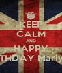 KEEP CALM AND HAPPY BIRTHDAY Mariyam - Personalised Poster A4 size