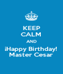 KEEP CALM AND ¡Happy Birthday! Master Cesar - Personalised Poster A4 size