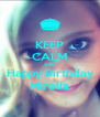 KEEP CALM AND Happy Birthday Mirella - Personalised Poster A4 size