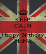 KEEP CALM AND Happy Birthday MoMo - Personalised Poster A4 size