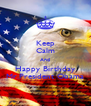 Keep Calm And Happy Birthday Mr.President Obama - Personalised Poster A4 size
