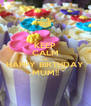 KEEP CALM AND HAPPY BIRTHDAY MUM!! - Personalised Poster A4 size