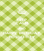 KEEP CALM AND HAPPY BIRTHDAY POSGU ITZY - Personalised Poster A4 size