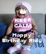 KEEP CALM AND Happy  Birthday Ridu  - Personalised Poster A4 size