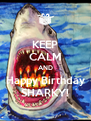 KEEP CALM AND Happy Birthday SHARKY! - Personalised Poster A4 size