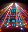 KEEP CALM AND HAPPY BIRTHDAY SPARKLING WATERS!!! - Personalised Poster A4 size